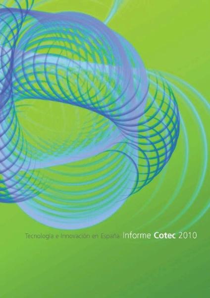 Informe COTEC 2010: Tecnología e Innovación en España