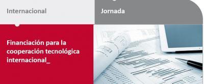 Programa de la Jornada Financiación para la cooperación tecnológica internacional
