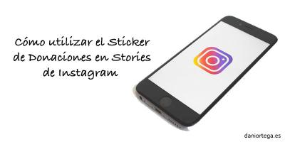 Cómo utilizar el Sticker de Donaciones en Stories de Instagram
