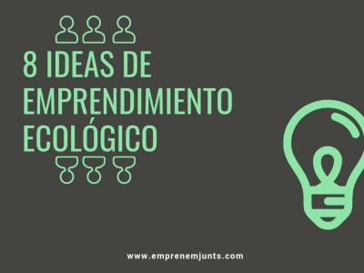 8 ideas de emprendimiento ecológico