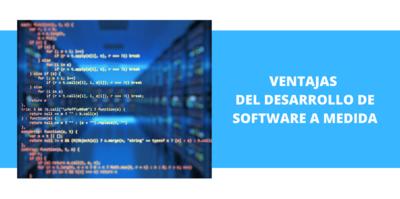 Ventajas de desarrollar un Software a Medida