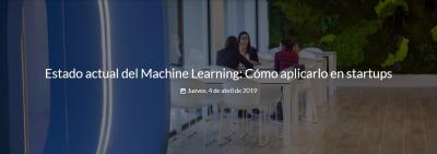 Estado actual del Machine Learning: Cómo aplicarlo en startups